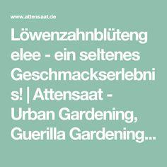 Löwenzahnblütengelee - ein seltenes Geschmackserlebnis!   Attensaat - Urban Gardening, Guerilla Gardening, Nachhaltigkeit