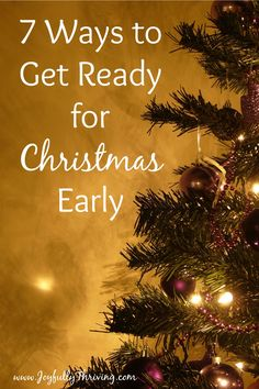 7 Ways to Get Ready for Christmas Early - If you're looking for how to get organized for Christmas early, check out this list of ideas! Check some things off your list early so you can enjoy the Christmas season!