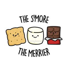 'The S'more The Merrier Food Pun' Sticker by punnybone - Magdalena Funny Food Puns, Punny Puns, Cute Jokes, Cute Puns, Food Humor, Cute Food Drawings, Kawaii Drawings, Easy Drawings, Chat Kawaii