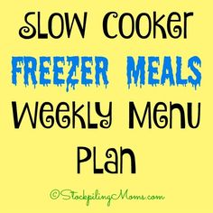 Slow Cooker Freezer Meals Weekly Menu Plan to help you save time and money on dinner this week!