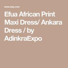 Efua African Print Maxi Dress/ Ankara Dress / by AdinkraExpo Ankara Dress, African, Trending Outfits, Clothes, Etsy, Dresses, Outfits, Vestidos, Clothing