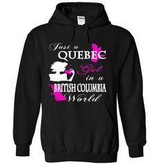Just A Quebec Girl In British Columbia World - #diy gift #groomsmen gift. LOWEST SHIPPING => https://www.sunfrog.com/States/Just-A-Quebec-Girl-In-British-Columbia-World-5222-Black-Hoodie.html?68278