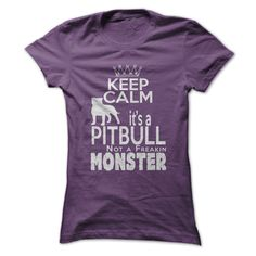 Keep Calm - Its a Pit Bull...Click to see here>>  www.sunfrogshirts.com/Pets/Keep-Calm--Its-a-Pit-Bull-Purple-Ladies.html?3618&PinDNs