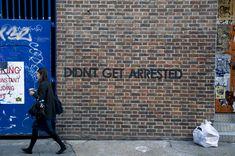 """Didnt get arrested"" #streetart by Mobstr"