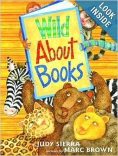 Wild About Books (Irma S and James H Black Honor for Excellence in Children's Literature (Awards)): Judy Sierra, Marc Brown: Amazon.com: Boo...library