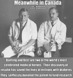 """Yes """"Insulin does not belong to me, it belongs to the world"""" Frederick Banting Canadian Things, I Am Canadian, Canadian History, Canadian Facts, Canadian Rockies, We Are The World, In This World, Cool Countries, Countries Of The World"""
