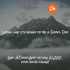 Looks like it's going to be a Doofl Day! Get @DooflApp to win $1,000 for your cause!