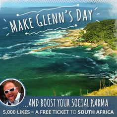 It's Glenn's lucky day (maybe). We randomly selected his Facebook comment from the ones we received in the last month, and we're giving him the chance to win a trip to South Africa! What's the catch? He only has until midnight ET to convince 5,000 people to LIKE our Facebook post. Help him out here: http://www.facebook.com/photo.php?fbid=639588892730590&set=a.131772246845593.15595.112173338805484&type=1&theater