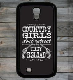 Country Girl ® Reload Galaxy S4 Phone Case/Cover  #CountryGirl #Samsung4 #Smartphone
