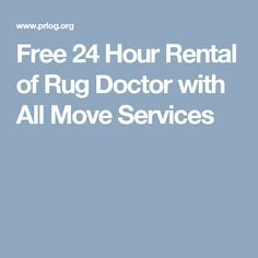 Free 24 Hour Rental of Rug Doctor with All Move Services