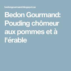 Bedon Gourmand: Pouding chômeur aux pommes et à l'érable