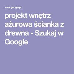 projekt wnętrz ażurowa ścianka  z drewna - Szukaj w Google