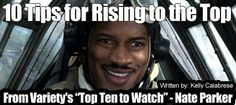 10 Tips for Rising to the Top - From Variety's 'Top Ten to Watch' - Nate Parker