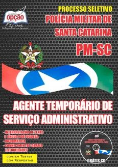 Apostila Recrutamento e Seleção Polícia Militar do Estado de Santa Catariana - PM/SC - 2015: - Cargo: Agente Temporário de Serviço Administrativo