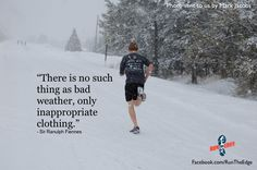 """""""There no such thing as bad weather just inappropriate clothing!"""" This is pretty much out family motto"""