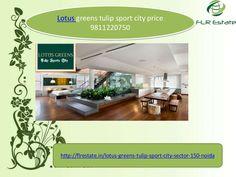 Loptus greens tulip sport city 9811220750 price layout by Rajesh Kumar via slideshare