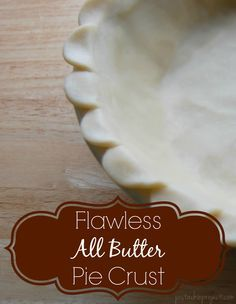 All Butter Pie Crust - the perfect real food pie crust recipe for all ...