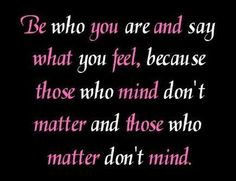 Be Who You Are!! Encouragement|Inspirational| Quote| www.123greetings.com.