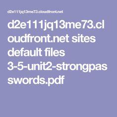 d2e111jq13me73.cloudfront.net sites default files 3-5-unit2-strongpasswords.pdf