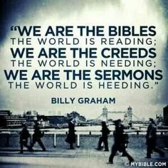 What do you look like to the world? Billy Graham ~ MyBible.com