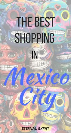 The Best Shopping in Mexico City - Souvenirs and Stylish Boutiques!
