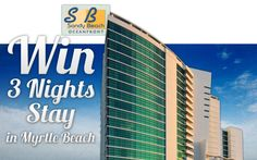 I Just Pinned To Win A 3 Night Stay In Myrtle Beach At Sandy Oceanfront