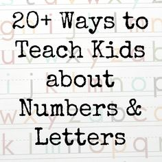 20 Ways to Teach Kids about Numbers and Letters