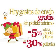 ¡¡Arrancamos la semana con grandes noticias!! Hoy tienes gastos de envío #gratis y el 5% de #descuento en libros y miles de ebooks y hasta el 30% en películas. ¡¡Hoy es tu día para hacer los mejores regalos de #Reyes!!