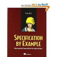 Specification by Example: How Successful Teams Deliver the Right Software, a book by Gojko Adzic Software Development, Computer Technology, Computer Science, People Working Together, Business Analyst, Financial Institutions, Book Projects, Book Authors