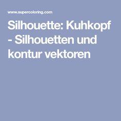 Silhouette: Kuhkopf - Silhouetten und kontur vektoren Cow Head, Silhouettes, Vectors