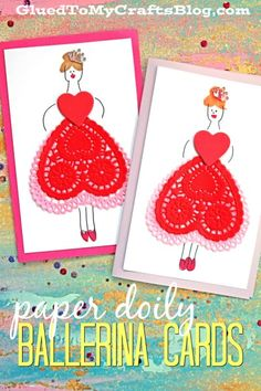 Paper Doily ballerina Cards - Valentine's Day Gift Idea!
