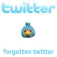 Twitter...forgotten twitter...