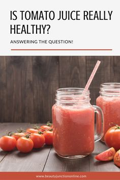 Is tomato juice healthy? Time to find out!