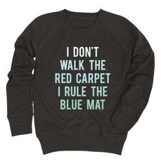 I Dont Walk The Red Carpet I Rule The Blue Mat Youth Girl French Terry Pullover