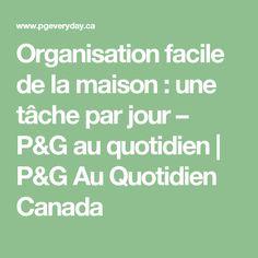 Organisation facile de la maison : une tâche par jour – P&G au quotidien | P&G Au Quotidien Canada