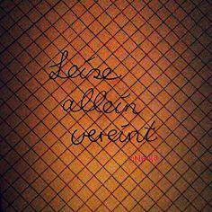 #leise #allein  #vereint #beziehung #liebe #spruch #writing #lesen #leben #lebensstil #lifestyles  #life #lyric #gedanken #gefühle #empfindung