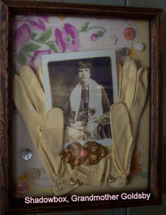 A celebration of favorite family items in shadow box, background handkerchief from Aunt, photo of Grandmother, gloves from Mom, with broche and a few buttons!