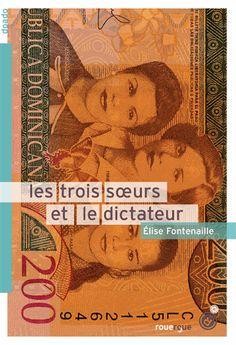 Les trois soeurs et le dictateur - Elise Fontenaille