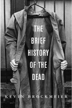Title: The Brief History of the Dead  Author: Kevin Brockmeier  Artist: Archie Ferguson  This very cool cover makes a visual pun on the title, with the black and white colour scheme adding to the creepiness of the disembodied hands. The use of 'a novel' as the name tag on the top of the coat is a nice touch too.