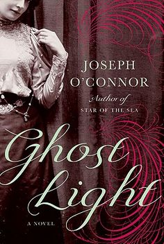 Ghost Light: A Novel by Joseph O'Connor I couldn't put this one down. A lovely, haunting story. Read it slowly to savor the writing please. Good Books, Books To Read, My Books, Ghost Light, Life Before You, Book Posters, Page Turner, Light Novel, Love Reading