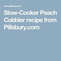 Slow-Cooker Peach Cobbler recipe from Pillsbury.com