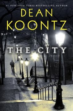 The City: A Novel by Dean Koontz July 2014, Place your holds now!