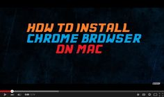 Know How to Install #Chrome #Browser on #Mac ?