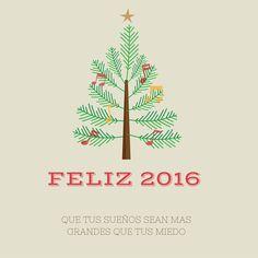 Feliz 2016. Que tus sueños sean mas grandes que tus miedos
