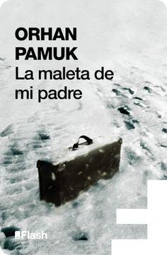 la maleta de mi padre orhan pamuk -