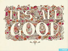 It's All Good by Modify Ink