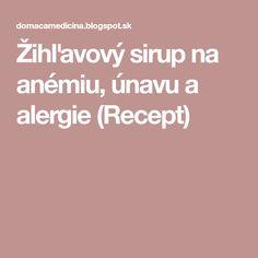Žihľavový sirup na anémiu, únavu a alergie (Recept)