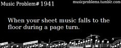 When your sheet music falls to the floor during a page turn