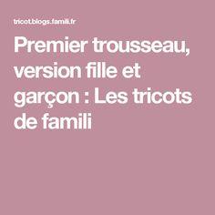 Premier trousseau, version fille et garçon : Les tricots de famili Future Maman, Daddy To Be, Knits, Beginning Sounds