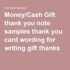 Money Cash Gift Thank You Note Samples Card Wording For Writing Thanks